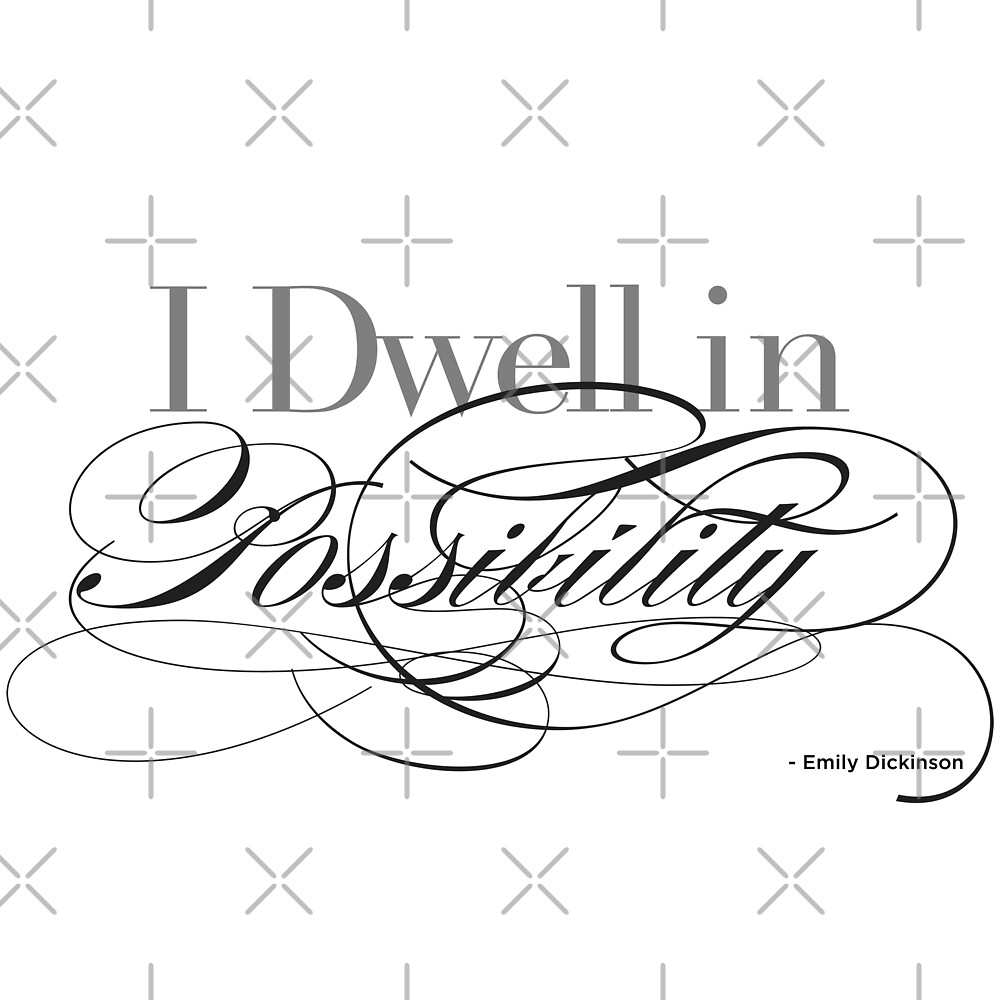 I Dwell in Possibility - Emily Dickinson by Scott Sakamoto