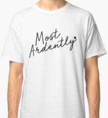 Most Ardently Classic T-Shirt