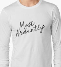 Most Ardently Long Sleeve T-Shirt