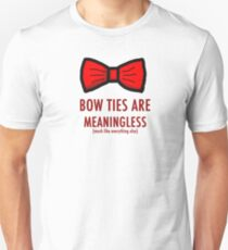 Bow ties are meaningless T-Shirt