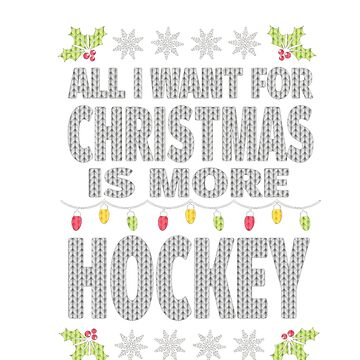 All I Want For Christmas Is More Hockey Ugly Xmas T-Shirt by dovuong11223