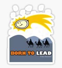 Born to lead Sticker