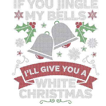 Men's Jingle my Bells Funny Adult Christmas T-shirt by dovuong11223