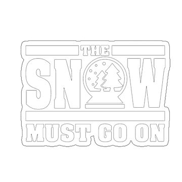 The Snow Must Go On Winter Christmas Jingle & Bells Tshirt by dovuong11223