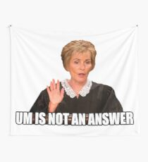 Um is not an answer Wall Tapestry