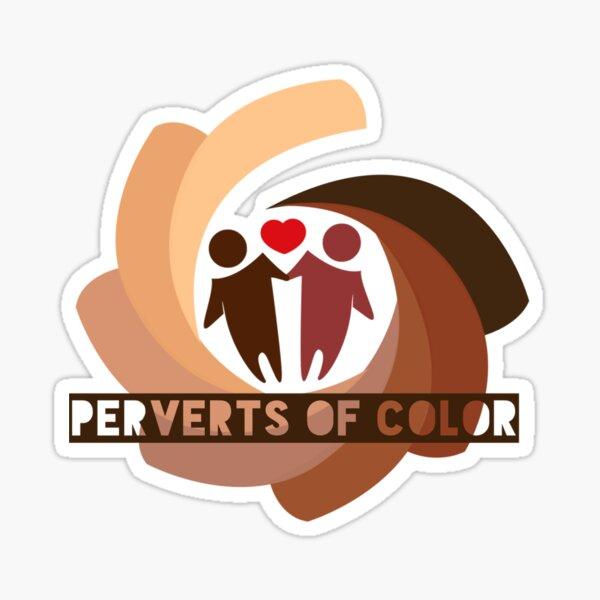 Perverts of Color - Celebrate the diversity of your perversity! Sticker