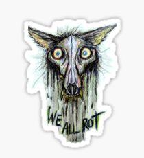 We All Rot Sticker