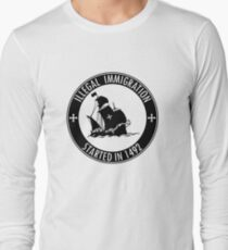Illegal Immigration Started in 1492 Long Sleeve T-Shirt