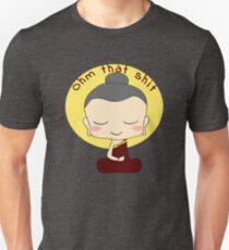 Ohm that shit happy Buddha T-Shirt