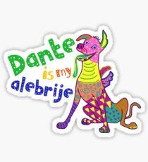 Dante is my Alebrije Sticker