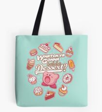 Whatch'ya Gonna Do With That Dessert? Tote Bag