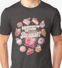 Whatch'ya Gonna Do With That Dessert? Unisex T-Shirt