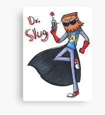 Dr. Slug Canvas Print