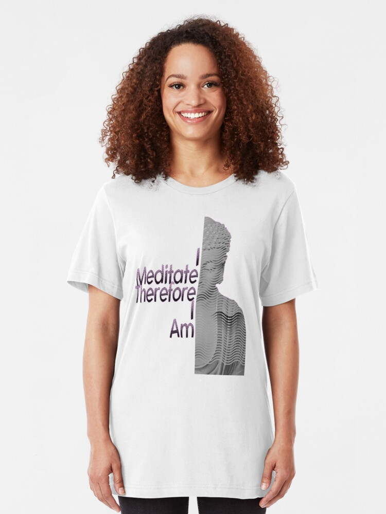 Alternate view of I Meditate Therefore I Am Buddha Tee Slim Fit T-Shirt