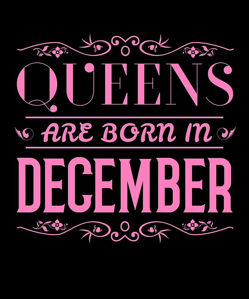 a9eadbd85 Queens Are Born In December Cool Gift Women Mom Sister Fancy Cute Pink  Fashion