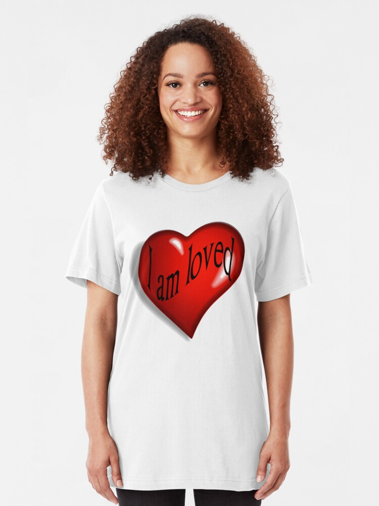 Alternate view of I Am Loved T-shirt, Hoodie and More Slim Fit T-Shirt