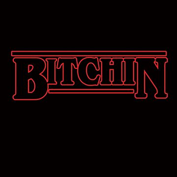 Stranger Quote - Bitchin by TopNotchy