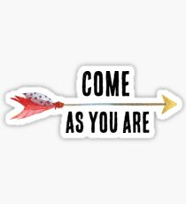 Come As You Are  Sticker