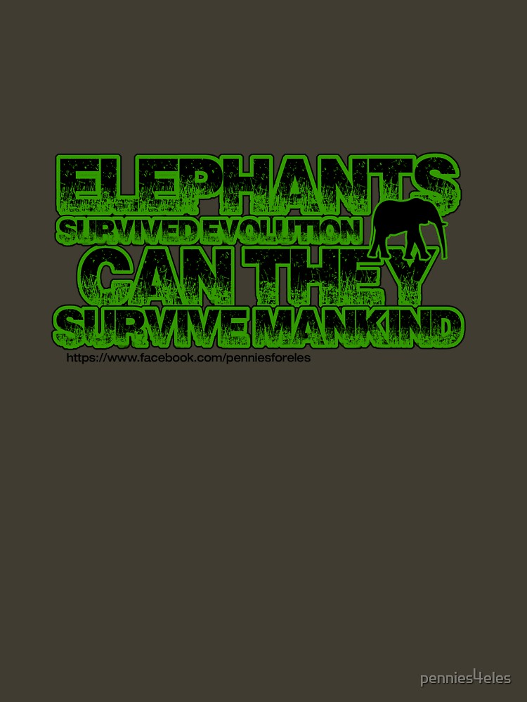 Elephants survived evolution can they survive mankind by pennies4eles