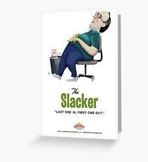 Slacker by Corporate Kindom Greeting Card