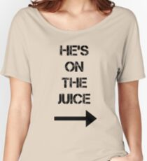 He's On The Juice Women's Relaxed Fit T-Shirt