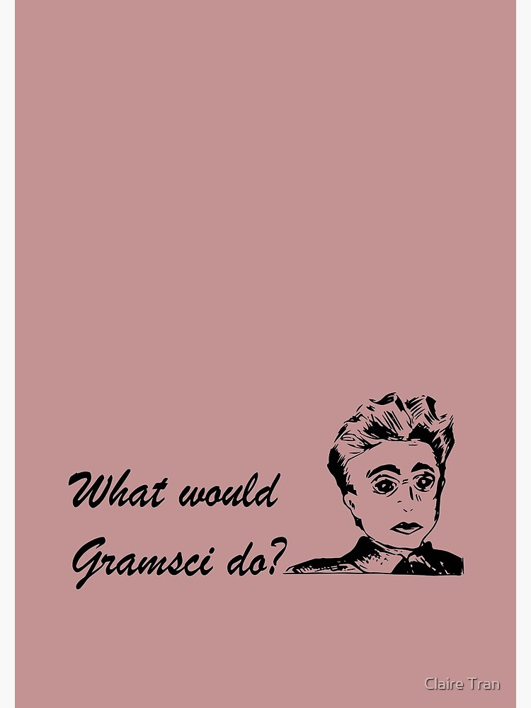 What would Gramsci do? by claratran