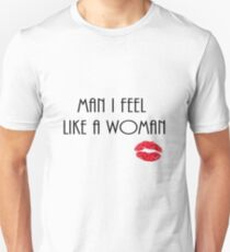 Man I Feel Like A Woman - Shania Twain Unisex T-Shirt