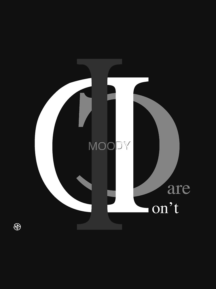 I Don't Care ! by MOODY