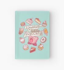 Whatch'ya Gonna Do With That Dessert? Hardcover Journal