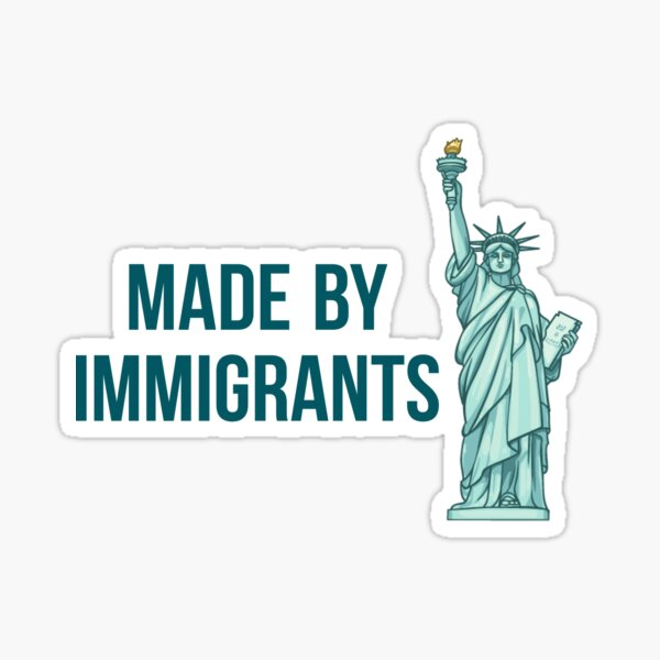 Made By Immigrants Sticker
