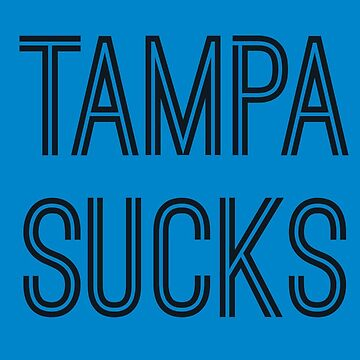 Tampa Sucks - Carolina Blue/Black (Carolina) by caknuck