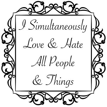 Simultaneous Love & Hate by LorraineRenee
