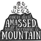 even dust amassed will become a mountain by jenlinhua