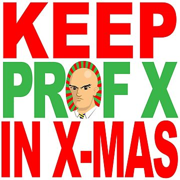 Keep Prof X in X-MAS by clockworkmonkey