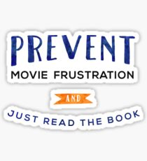 Prevent Movie Frustration - Just Read the Book Sticker