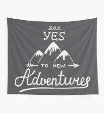 """""""Say Yes to New Adventures"""" Snowy Mountain Tops Wall Tapestry"""