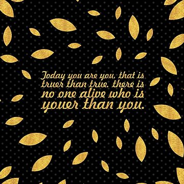 "Today you are... ""Dr. Seuss"" Inspirational Quote (Creative) Wide by Powerofwordss"