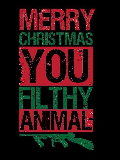 merry christmas you filthy animal by tonyara - Merry Christmas You Filthy Animal