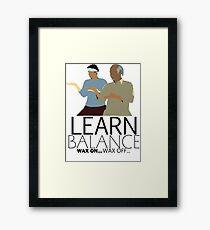 Karate Kid - Learn Balance - Wax on... Wax off... Framed Print