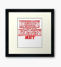 Best Selling Stranger Dustin Mike Lucas Eleven and Will Framed Print