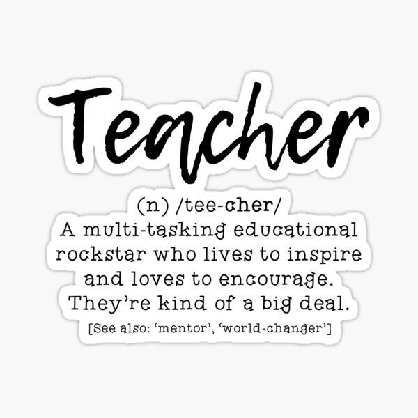 Definition of a Teacher #1 Sticker