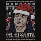 Oh Hi Santa by Punksthetic