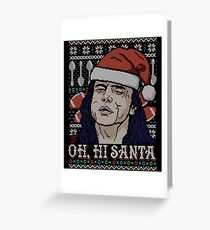 Oh Hi Santa Greeting Card