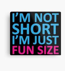 Fun Size Funny Quote Metal Print
