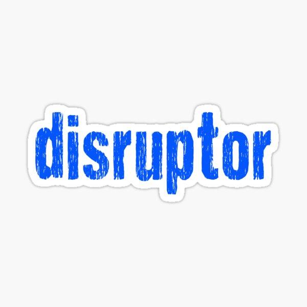 Disruptor Sticker