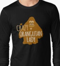 Crazy orangutan lady Long Sleeve T-Shirt