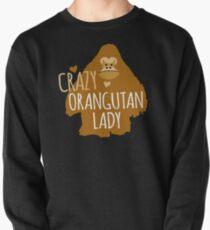 Crazy orangutan lady Pullover Sweatshirt