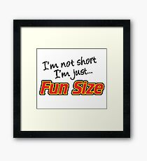 Fun Size - Funny Quote Framed Print