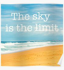 Inspirational motivation quote The sky is the limit Poster