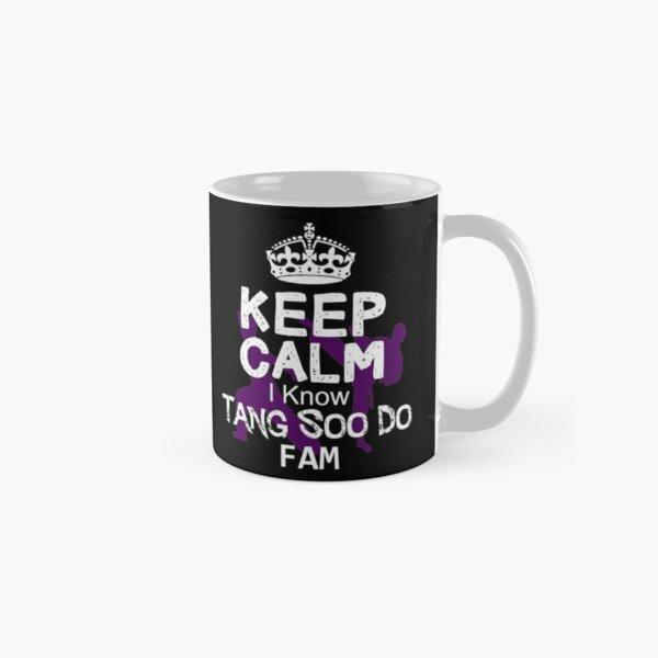Keep calm I Know Tang Soo Do Fam Classic Mug